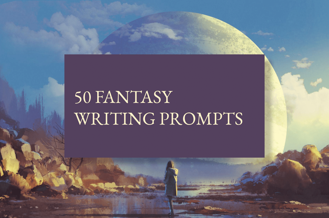 50 fantasy writing prompts