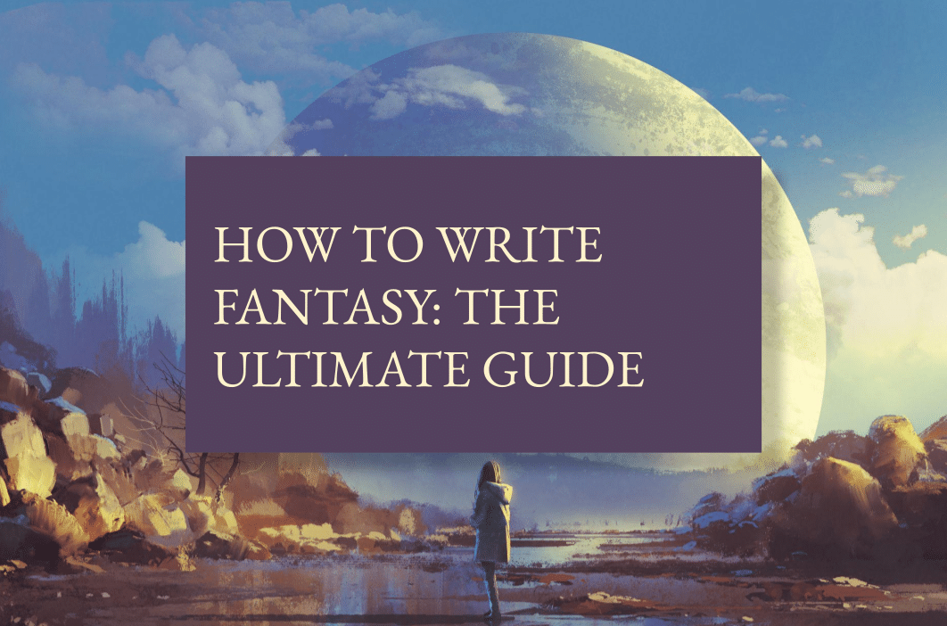 How to write fantasy: the ultimate guide